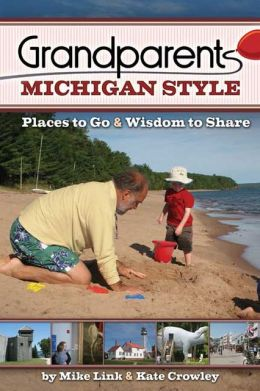 Grandparents Michigan Style: Places to Go and Wisdom to Share