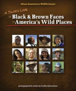 A Youth's Look at Black & Brown Faces in America's Wild Places: African Americans in Wildlife Careers