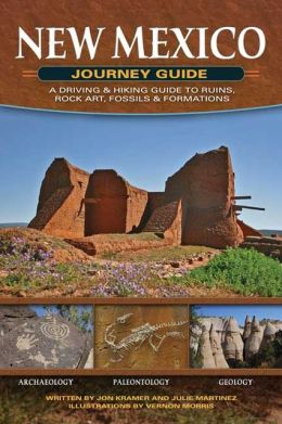 New Mexico Journey Guide: A Driving and Hiking Guide to Ruins, Rock Art, Fossils and Formations