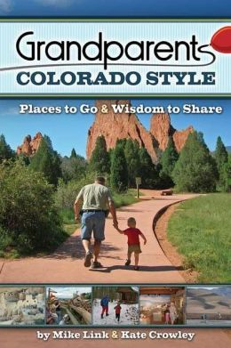 Grandparents Colorado Style: Places to Go & Wisdom to Share