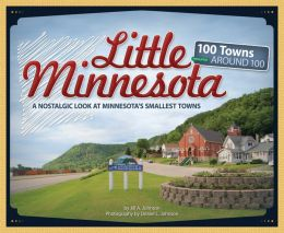 Little Minnesota: 100 Towns Under 100