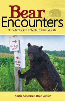 Bear Encounters: True Stories to Entertain and Educate North American Bear Center