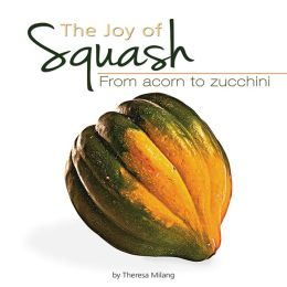 The Joy of Squash: From Acorn to Zucchini
