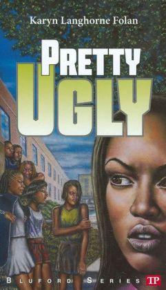 Pretty ugly bluford high series 17 by karyn langhorne folan