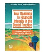 Your Roadmap to Financial Integrity in the Dental Office: A Teamwork Approach to Fraud Protection & Security