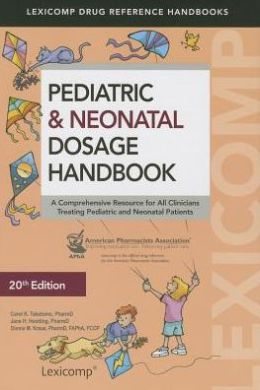 Pediatric & Neonatal Dosage Handbook