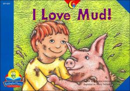 I Love Mud! (Reading for Fluency Series)