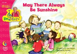 May There Always Be Sunshine, Sing Along/Read Along W/Dr. Jean