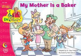 My Mother Is A Baker, Sing Along/Read Along W/Dr. Jean