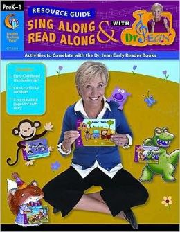 Sing along and Read along with Dr. Jean Resource Guide: Activities to Correlate with the Dr. Jean Early Reader Books