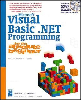 Microsoft Visual Basic.NET Programming for the Absolute Beginner