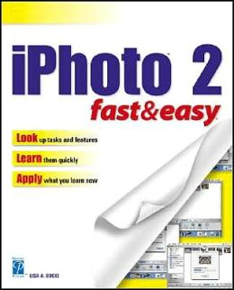 iPhoto 2 Fast and Easy
