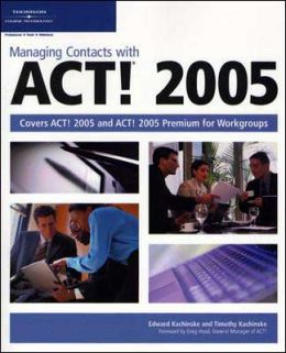 Managing Contacts with ACT! 2005