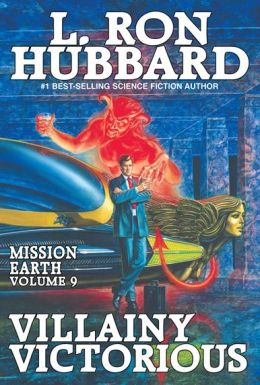 Mission Earth, Volume 9: Villainy Victorious