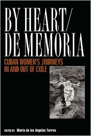 By Heart/de Memoria: Cuban Women's Journeys in and out of Exile