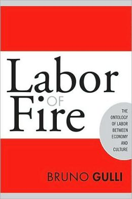 Labor of Fire: The Ontology of Labor between Economy and Culture