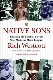 Native Sons: Philadelphia Baseball Players Who Made the Major Leagues