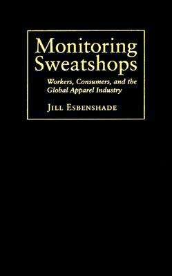 Monitoring Sweatshops: Workers, Consumers, and the Global Apparel Industry