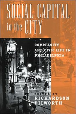 Social Capital in the City: Community and Civic Life in Philadelphia