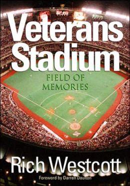 Veterans Stadium: Field Of Memories