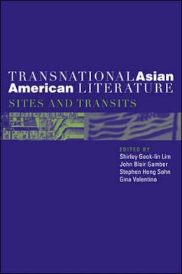 Transnational Asian American Literature: Sites and Transits