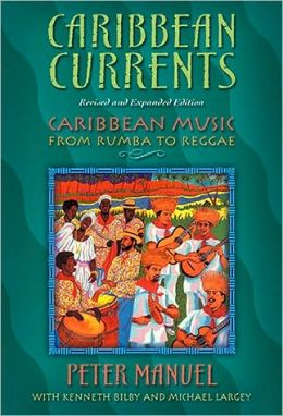 Caribbean Currents: Caribbean Music from Rumba to Reggae