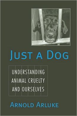 Just a Dog: Animal Cruelty, Self, and Society