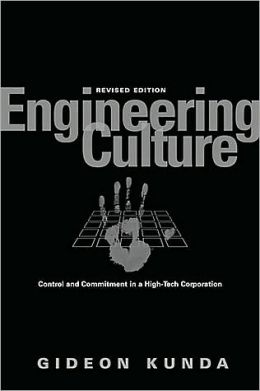 Engineering Culture: Control and Commitment in a High-Tech Corporation