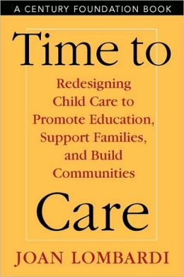 Time To Care: Redesigning Child Care To Promote Education,