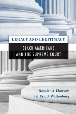 Legacy and Legitimacy: Black Americans and the Supreme Court