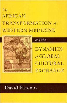 The African Transformation of Western Medicine and the Dynamics of Global Cultural Exchange
