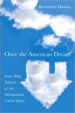 Once the American Dream: Inner-Ring Suburbs of the Metropolitan United States