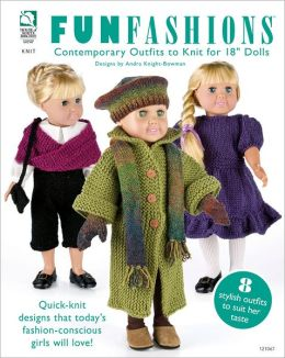 Fun Fashions: Contemporary Outfits to Knit for 18