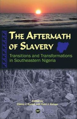 The Aftermath of Slavery: Transitions and Transformations in Southeastern Nigeria
