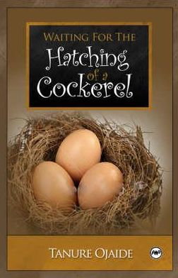 Waiting for the Hatching of a Cockerel: A Neo-Epic Song
