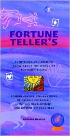 Fortune Teller's Dictionary: Everything You Need to Know about the World of Fortune Telling