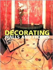 Decorating Walls and Floors: A Style Sourcebook