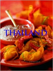 World Food Thailand; The Food and the Lifestyle