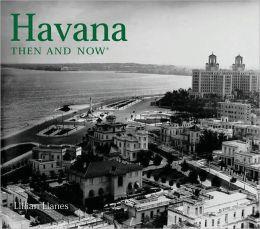 Havana Then and Now