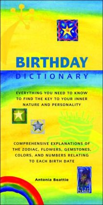Birthday Dictionary: Everything You Need to Know to Finding the Key to Your Inner Nature and Personality