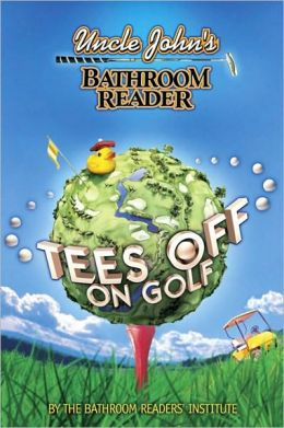 Uncle John's Bathroom Reader: Tees Off on Golf