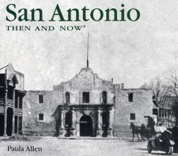 San Antonio Then and Now