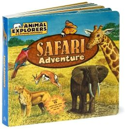 Safari Adventure (Animal Explorers Series)