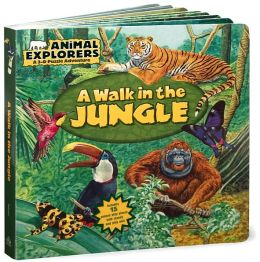 A Walk in the Jungle (Animal Explorers Series)