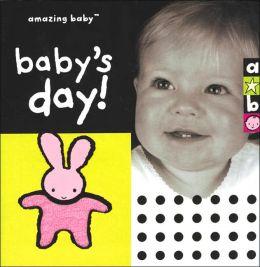 Baby's Day! (Amazing Baby Series)
