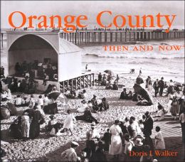 Orange County Then and Now