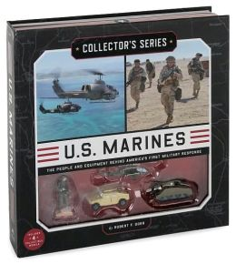 Collector's Series: U.S. Marines: The People and Equipment Behind America's First Military Response