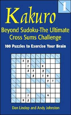Kakuro 1: Beyond Sudoku - The Ultimate Cross Sums Challenge