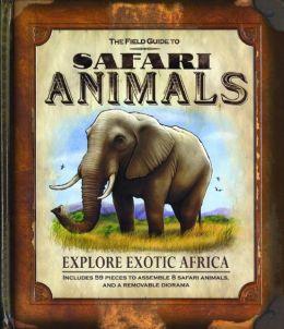 The Field Guide to Safari Animals