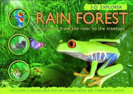 3-D Explorer: Rain Forest: A Journey from the River to the Treetops